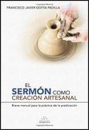 El sermón como creación artesanal : manual para la práctica de la predicación