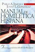 Manual de homilética Hispana : teoría y prática desde la diáspora