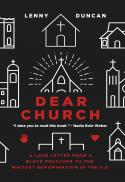 Dear church : a love letter from a black preacher to the whitest denomination in the U.S.