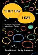 """They say, I say"" : the moves that matter in academic writing (4th ed., 2018)"