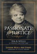 Passionate for justice : Ida B. Wells as prophet for our time