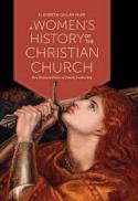 A women's history of the Christian church : two thousand years of female leadership