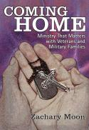 Coming home : ministry that matters with veterans and military families