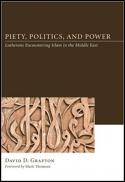iety, politics, and power : Lutherans encountering Islam in the Middle East