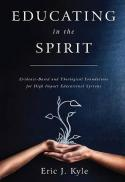 Educating in the Spirit : evidence-based and theological foundations for high impact educational systems