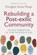 """Rebuilding a post-exilic community : the golah community and the """"other"""" in the book of Ezra"""