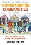 Transforming communities : how people like you are healing their neighborhoods