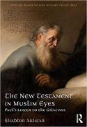 The New Testament in Muslim eyes : Paul's letter to the Galatians