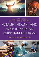Wealth, health, and hope in African Christian religion : the search for abundant life