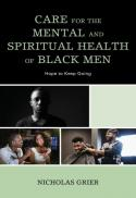Care for the mental and spiritual health of black men : hope to keep going