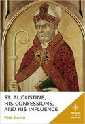 St. Augustine, his confessions, and his influence