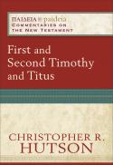First and Second Timothy and Titus (Paideia (Grand Rapids, Mich.))