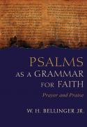 Psalms as a grammar for faith : prayer and praise