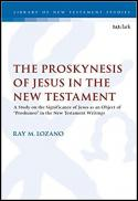 """The proskynesis of Jesus in the New Testament : a study on the significance of Jesus as an object of """"proskuneo"""" in the New Testament writings"""