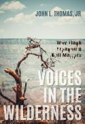 Voices in the wilderness : why black preaching still matters