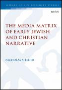 The media matrix of early Jewish and Christian narrative
