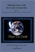 Making peace with the land of Australia : based on principles for promoting peace with planet earth
