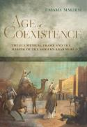 Age of coexistence : the ecumenical frame and the making of the modern Arab world