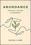 Abundance : creating a culture of generosity