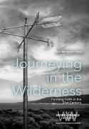 Journeying in the wilderness : forming faith in the 21st century