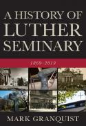 A history of Luther Seminary, 1869-2019