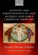 Activity and participation in late antique and early Christian thought