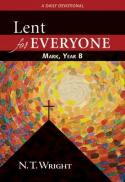 Lent for everyone : Mark, year B